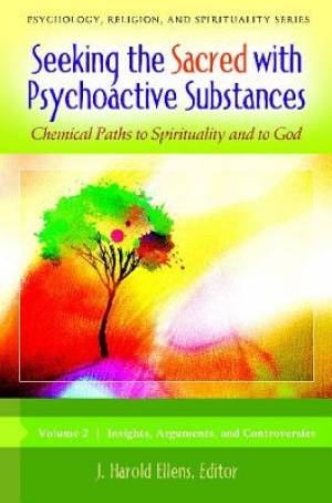 Seeking the Sacred with Psychoactive Substances