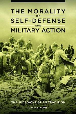 The Morality of Self-Defense and Military Action