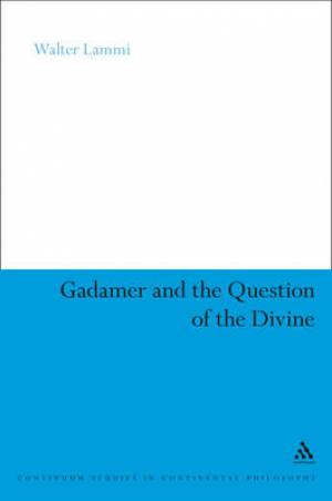 Gadamer and the Question of the Divine