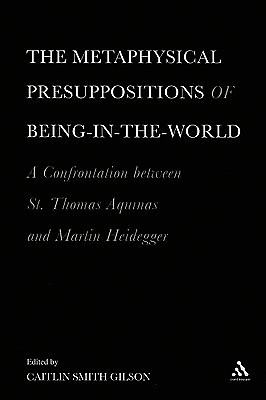 The Metaphysical Presuppositions of Being-in-the-world
