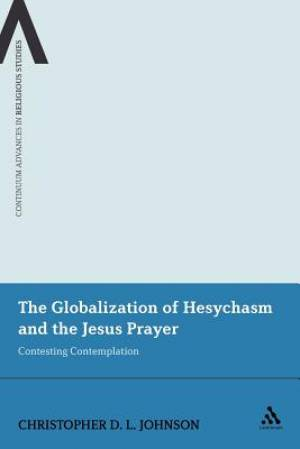 The Globalization of Hesychasm and the Jesus Prayer
