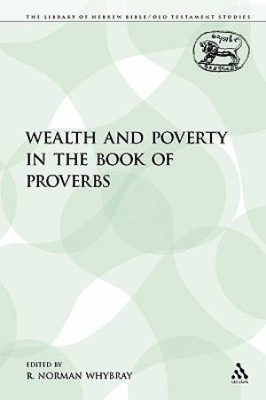 Wealth and Poverty in the Book of Proverbs