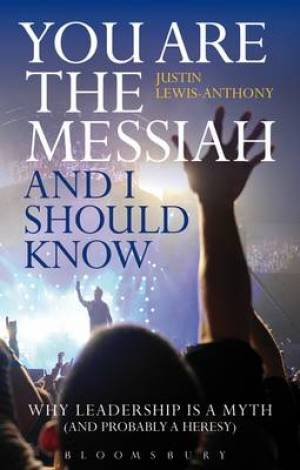 You are the Messiah and I Should Know