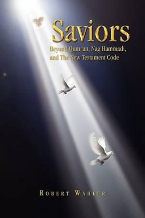 The Bible Says 'Saviors' - Obadiah 1: 21: The New Testament Coverup of Saviors John the Baptist and James the Just