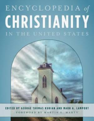 The Encyclopedia of Christianity in the United States
