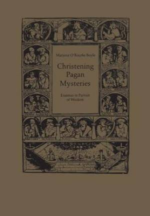 Christening Pagan Mysteries: Erasmus in Pursuit of Wisdom