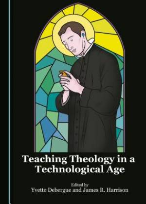 Teaching Theology in a Technological Age