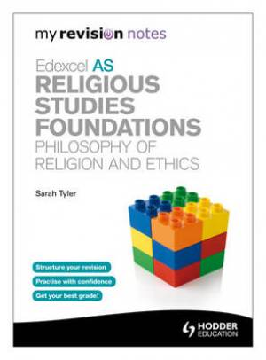 My Revision Notes: Edexcel AS Religious Studies Foundations: Philosophy of Religion and Ethics
