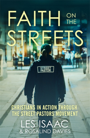 Faith on the Streets : Christians in Action Through the Street Pastors Movement