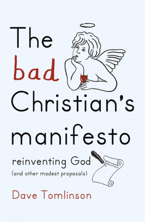 The Bad Christian's Manifesto