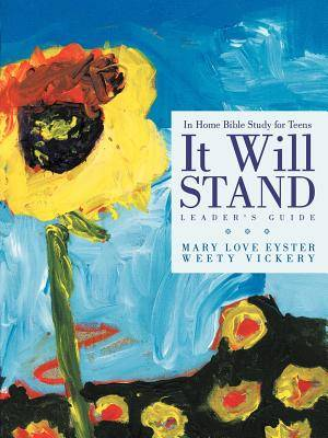 It Will Stand: Leader's Guide: In Home Bible Study for Teens