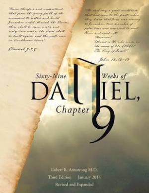 Sixty-Nine Weeks of Daniel, Chapter 9: An Examination of the Proposed Dates
