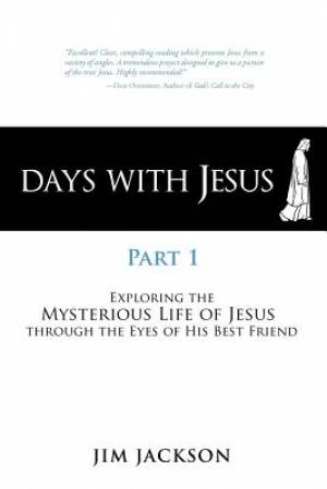 Days with Jesus Part 1
