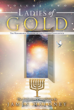 Volume Two Ladies of Gold: The Remarkable Ministry of the Golden Candlestick