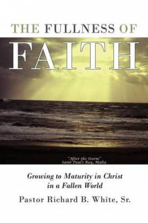 The Fullness of Faith