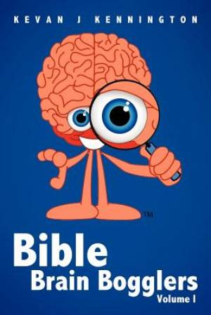 Bible Brain Bogglers Volume I