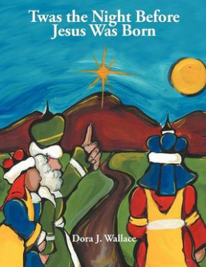Twas the Night Before Jesus Was Born