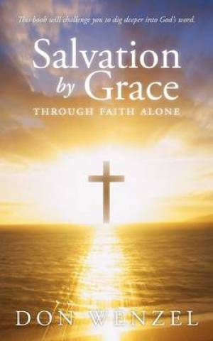 Salvation by Grace Through Faith Alone
