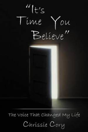 """It's Time You Believe"""