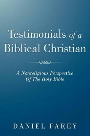 Testimonials Of A Biblical Christian