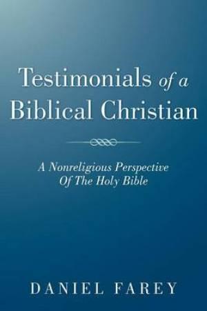 Testimonials Of A Biblical Christian