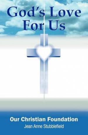 God's Love For Us Our Christian Foundation
