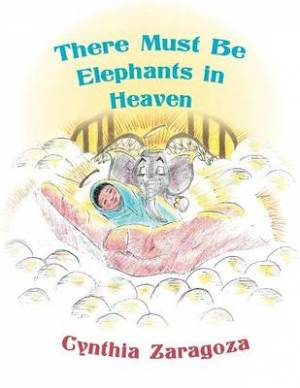 There Must Be Elephants in Heaven