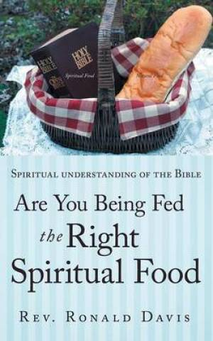 Are You Being Fed The Right Spiritual Food