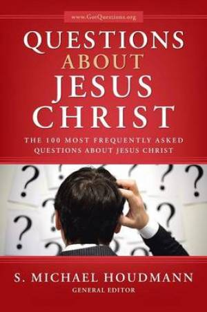 Questions about Jesus Christ