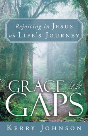 Grace for the Gaps: Rejoicing in Jesus on Life's Journey