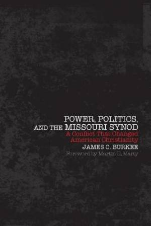 Power, Politics and the Missouri Synod