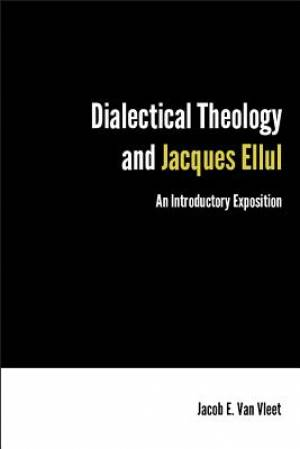 Dialectical Theology and Jacques Ellul