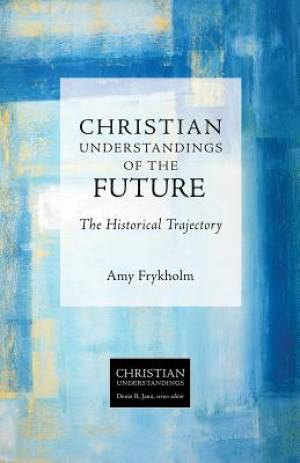 Christian Understandings of the Future