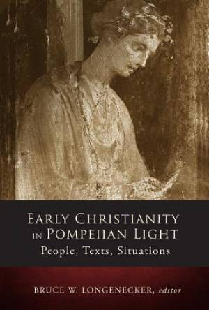 Early Christianity in Pompeiian Light