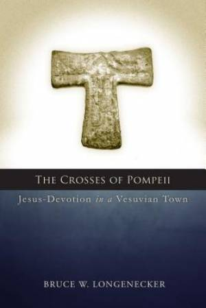 The Crosses of Pompeii