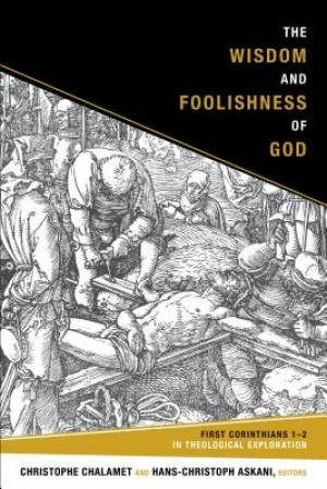The Wisdom and Foolishness of God