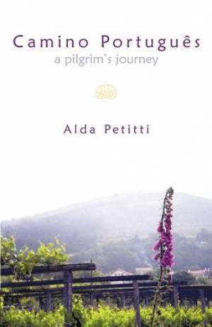 Camino Portugu S: A Pilgrim's Journey