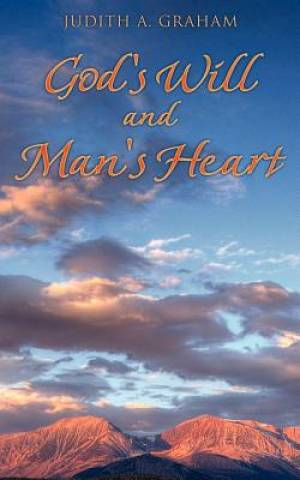 God's Will and Man's Heart