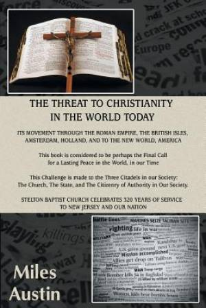The Threat to Christianity in the World Today