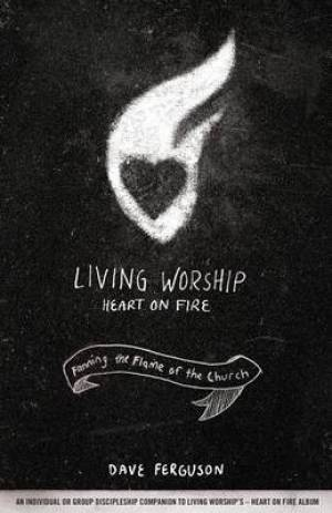 Living Worship Heart on Fire