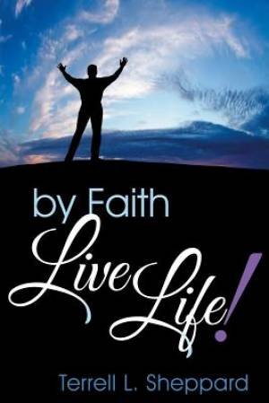 By Faith Live Life!