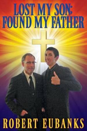 Lost My Son; Found My Father
