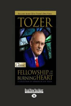 Tozer : Fellowship of the Burning Heart