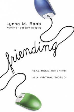 Friending: Real Relationships in a Virtual World (Large Print 16pt)