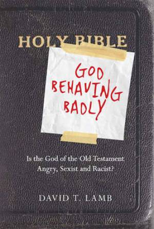 God Behaving Badly (1 Volume Set)