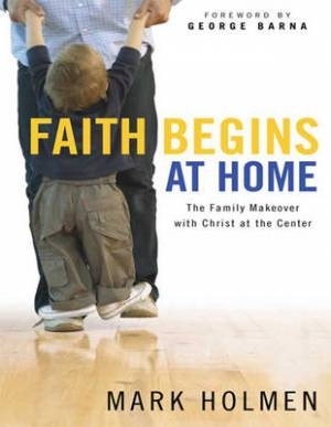 Faith Begins at Home: (1 Volume Set)