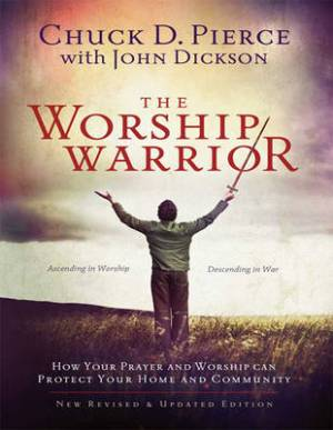 The Worship Warrior: (1 Volume Set)