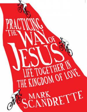Practicing the Way of Jesus: (1 Volume Set)