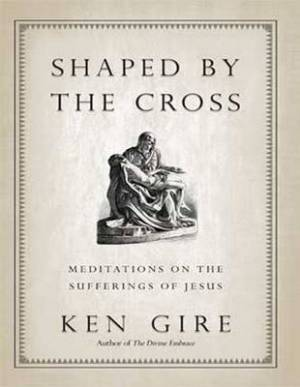 Shaped by the Cross (1 Volumes Set)