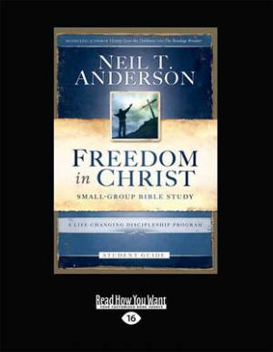 Freedom in Christ Bible Study Student Guide